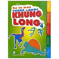 Bé Tô Màu - Vương Quốc Khủng Long - Quyển 4