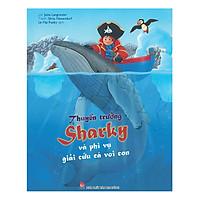 Thuyền Trưởng Sharky - Phi Vụ Giải Cứu Cá Voi Con