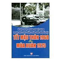Nghệ Thuật Quân Sự Việt Nam Trong Hai Cuộc Tổng Tiến Công Và Nổi Dậy Tết Mậu Thân 1968 Và Mùa Xuân 1975