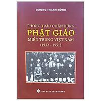 Phong Trào Chấn Hưng Phật Giáo Miền Trung Việt Nam (1932-1951)