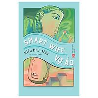 Smart Wife - Vợ Ảo