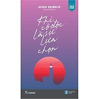 Sách - Khi cô độc là sự lựa chọn (tặng kèm bookmark)