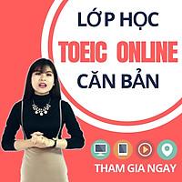 Khóa Học Online Luyện TOEIC Chuyên Sâu 0-700+