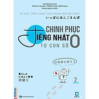 Chinh Phục Tiếng Nhật Từ Con Số 0 (Tập 2) (Học Kèm App: MCBooks Application) (Tặng Kèm Cây Viết Cực Đẹp)