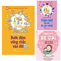 Combo bách khoa nuôi dạy trẻ từ 0-3 tuổi+chào con ba mẹ đã sắn sàng+bước đệm vững chắc vào đời(tặng kèm bookmark phương đông )