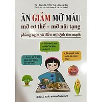 Ăn Giảm Mỡ Máu, Mỡ Cơ Thể - Mỡ Nội Tạng (Tái Bản)