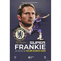 Tự Truyện Super Frankie - Tất Tần Tật Về Người Không Phổi