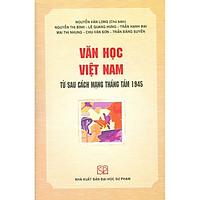 Văn Học Việt Nam Từ Sau Cách Mạng Tháng Tám 1945