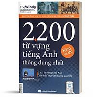 Sách - 2200 Từ Vựng Tiếng Anh Thông Dụng Nhất - Dành Cho Người Học Cơ Bản ( tặng kèm bookmark thiết kế)