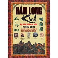 Hám Long Kinh - Tự Xem Long Mạch Phong Thủy (Dương Quân Tùng)