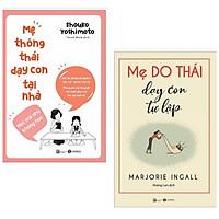 Combo 2 cuốn dạy con: Mẹ Thông Thái Dạy Con Tại Nhà + Mẹ Do Thái Dạy Con Tự Lập
