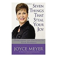 Seven Things That Steal Your Joy: Overcoming The