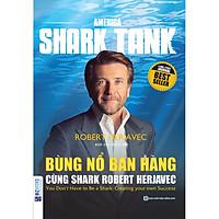 BÙNG NỔ BÁN HÀNG CÙNG SHARK ROBERT HERJAVEC ( tặng kèm bút bi )