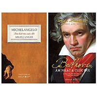 Combo Sách : Michelangelo- Sáu Kiệt Tác Cuộc Đời + Beethoven: Âm Nhạc & Cuộc Đời