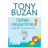 Tony Buzan - Cải Thiện Năng Lực Trí Não 1 (Tái Bản)