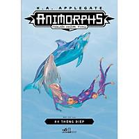 Animorphs - Người Hóa Thú - Tập 4: Thông Điệp
