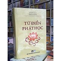 Từ Điển Phật Học - Cuốn sách căn bản để tìm hiểu về các từ ngữ và hình tượng trong Phật giáo