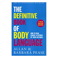 The Definitive Book Of Body Language : How To Read Others' Attitudes By Their Gestures