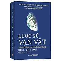 Sách - Lược Sử Vạn Vật (Bìa mềm) - Một tác phẩm khoa học kinh điển hiện đại - Bill Bryson
