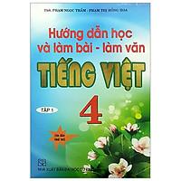 Hướng Dẫn Học Và Làm Bài - Làm Văn Tiếng Việt 4 - Tập 1