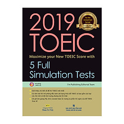 2019 TOEIC - 5 Full Simulation Tests (Gồm Sách, Scripts & Answer Key Và Đĩa MP3)