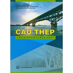 Cầu Thép Theo TCVN 11823:2017