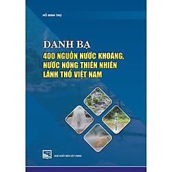 Danh Bạ 400 Nguồn Nước Khoáng, Nước Nóng Thiên Nhiên Lãnh Thổ Việt Nam