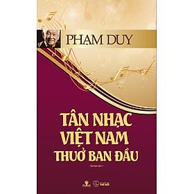 Tân Nhạc Việt Nam Thuở Ban Đầu