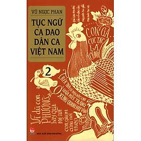Tục ngữ - Ca dao - Dân ca Việt Nam - 2