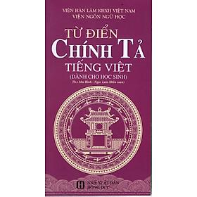 Từ Điển Chính Tả Tiếng Việt Dành Cho Học Sinh