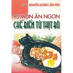 90 Món Ăn Ngon Chế Biến Từ Thịt Bò