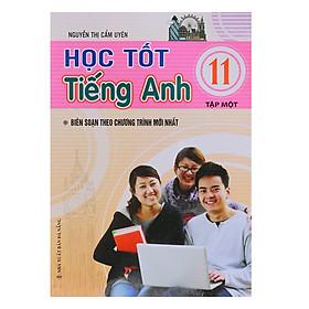 Học Tốt Tiếng Anh Lớp 11 (Tập 1)