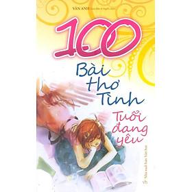 100 Bài Thơ Tình Tuổi Đang Yêu