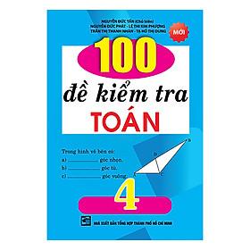 100 Đề Kiểm Tra Toán Lớp 4
