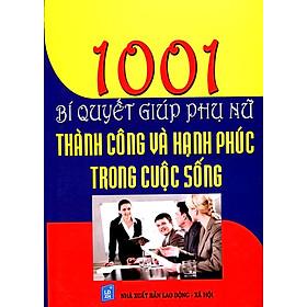 1001 Bí Quyết Giúp Phụ Nữ Thành Công Và Hạnh Phúc Trong Cuộc Sống
