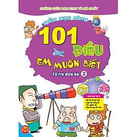 101 Điều Em Muốn Biết - Tập 2 - Vũ Trụ Diệu Kỳ