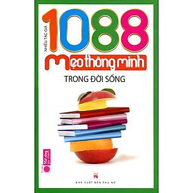 1088 Mẹo Thông Minh Trong Đời Sống