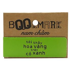 Bookmark Nam Châm Kính Vạn Hoa - Tôi Thấy Hoa Vàng Trên Cỏ Xanh