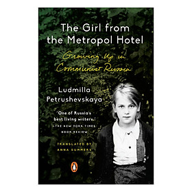 The Girl From The Metropol Hotel: Growing Up In Communist Russia