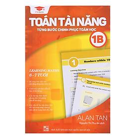 Toán Tài Năng - Từng Bước Chinh Phục Toán Học 1B (6-7 Tuổi)