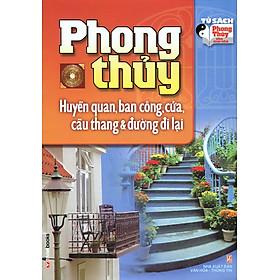 Phong Thủy Huyền Quan, Ban Công, Cửa, Cầu Thang & Đường Đi Lại