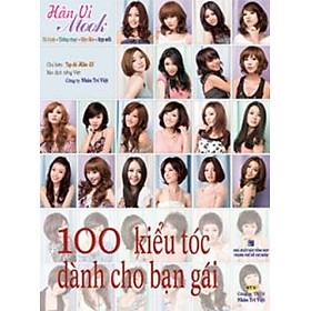 100 Kiểu Tóc Dành Cho Bạn Gái