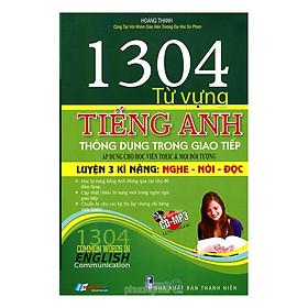1304 Từ Vựng Tiếng Anh Thông Dụng Trong Giao Tiếp (Kèm CD)