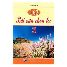 162 Bài Văn Chọn Lọc Lớp 3 (Tái Bản )