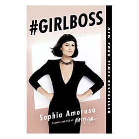 #GIRLBOSS (Written by Sophia Amoruso, Founder and Executive Chairman of Nasty Gal) (With A New Introduction)