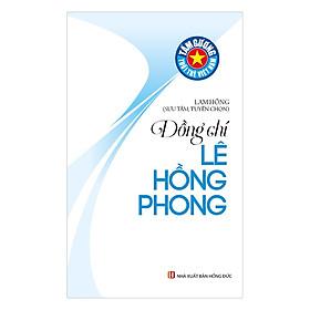 Tấm Gương Tuổi Trẻ Việt Nam – Đồng Chí Lê Hồng Phong