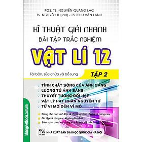 Kĩ Thuật giải Nhanh Bài Tập Trắc Nghiệm Vật Lí Lớp 12 (Tập 2)