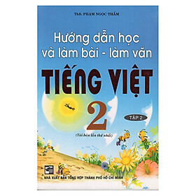 Hướng Dẫn Học Và Làm Văn Tiếng Việt 2 (Tập 2)