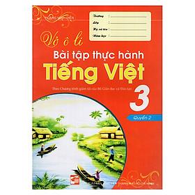 Vở Ô Li Bài Tập Thực Hành Tiếng Việt 3 (Quyển 2)