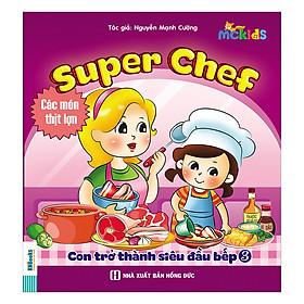 Super Chef - Con Trở Thành Siêu Đầu Bếp - Tập 3 (Món Ăn Từ Thịt Lợn)